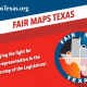 Fair Maps Texas